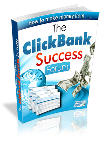 Make Money from The ClickBank Success Forum