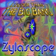 Louder Than The Big Bang by Zylascope - Album cover